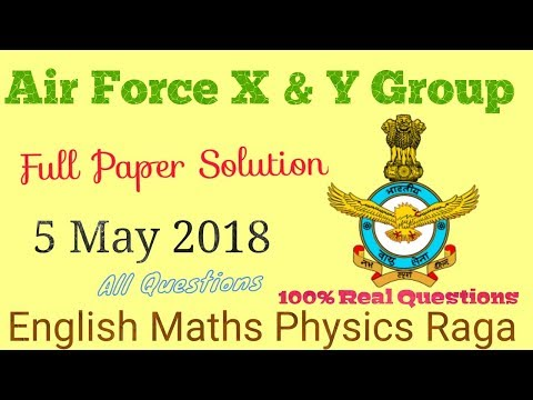 Air Force X & Y group 5 May 2018 Full Solution/ Never Miss this