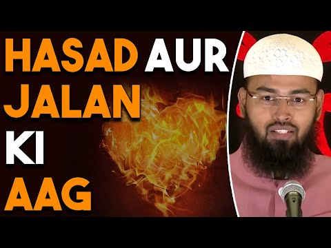 Hasad Aur Jalan Ki Aag - Fire of Jealousy & Envy By Adv. Faiz Syed