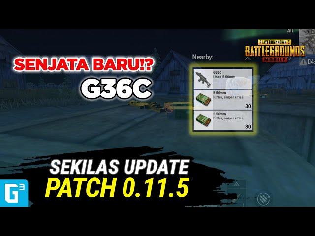 SENJATA BARU MEMATIKAN! G36C! - Sekilas Update Patch 0.11.5 PUBG Mobile
