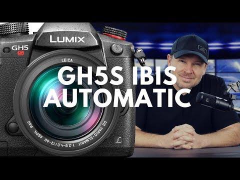 Panasonic GH5s & AUTOMATIC IBIS