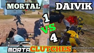 SOUL MORTAL 1V4 CLUTCHES /VS  DAIVIK 1V4 CLUTCHES 😍😍 | INTENSE GAMAPLAY  AND PUBGMOBILE MONTAGE 😍