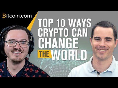 Roger Ver and the Crypto Lark: Top 10 ways crypto can change the world