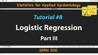 Logistic Regression Part III | Statistics for Applied Epidemiology | Tutorial 8