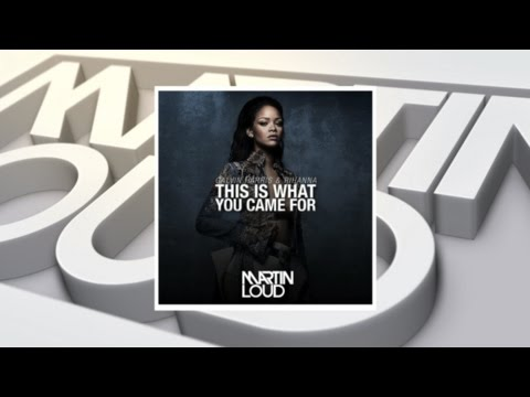 Free Download! Calvin Harris feat. Rihanna - This Is What You Came For (Martin Loud Remix)