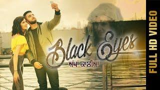 BLACK EYES-ਅੱਖਾਂ ਕਾਲੀਆਂ(Full Video)    NAVI SIDHU    DEEP JANDU    Latest Punjabi Songs 2017