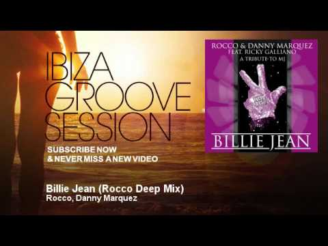 Rocco, Danny Marquez - Billie Jean - Rocco Deep Mix - IbizaGrooveSession