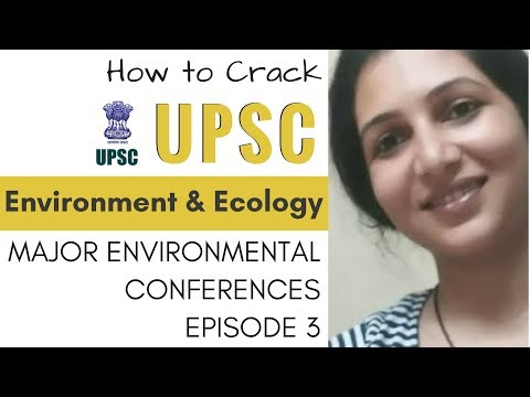UPSC Preparation - Major Environmental Conferences - All You Need To Know - Episode 3