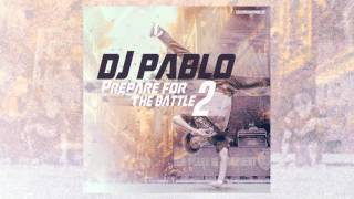 DJ Pablo - Prepare For The Battle 2 (album medley mix)  Battle Of The Year 2015