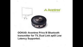OOKAS- Avantree Priva III Bluetooth transmitter for TV, Dual Link aptX Low Latency Supported.
