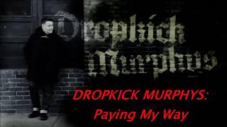 DROPKICK MURPHYS Paying My Way Lyrics