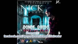 Donde Quedo Nuestro Amor - Nick El Poeta - El Salvador (New 2012)