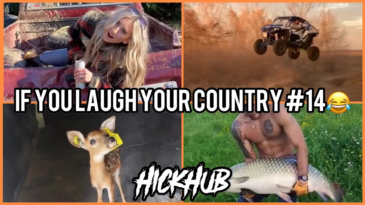 IF YOU LAUGH YOU'RE COUNTRY #14