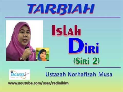 Ustazah Norhafizah Musa - Islah Diri (siri 2)
