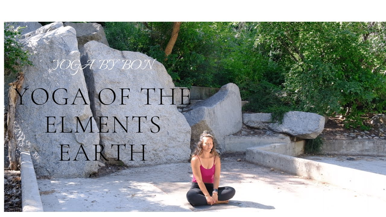 YOGA BY BON-YOGA FOR THE ELEMENTS-EARTH