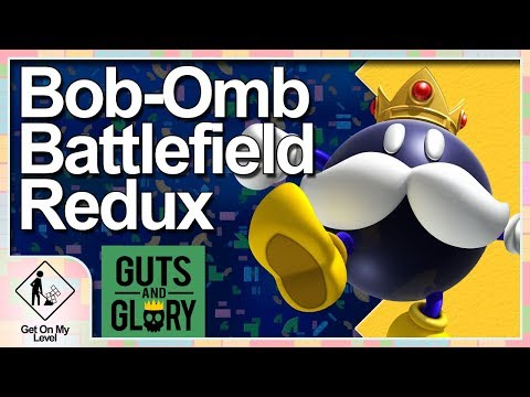 Bob-Omb Battlefield in Guts and Glory - Get on My Level