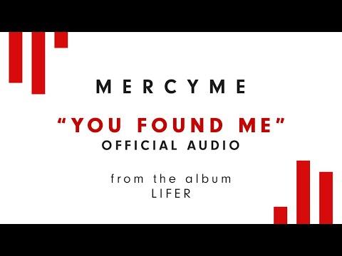 MercyMe - You Found Me (Audio)