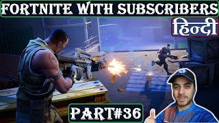 PRE ROCKET LAUNCH MATCH | FORTNITE WITH SUBSCRIBERS | HINDI | Part 36 Ps4