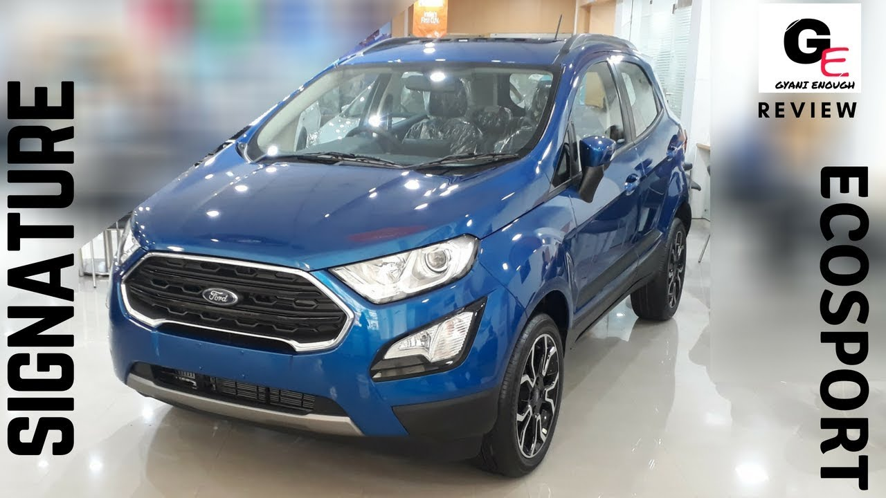 2018 Ford Ecosport Signature Edition With Sunroof Detailed Review
