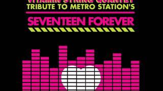 Seventeen Forever - Vitamin String Quartet Tribute To Metro Station