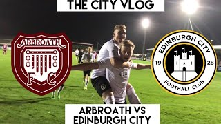 ARBROATH SMOKED!!! | Arbroath VS Edinburgh City | The City Vlog Season 3 Episode 5