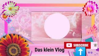 My intro /Das Klein/vlog