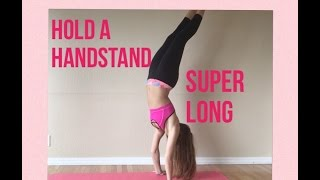how to hold a handstand for a super long time