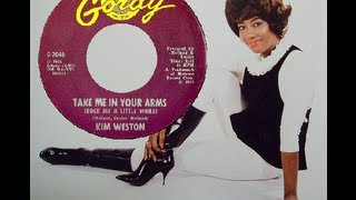 Kim Weston - Take Me In Your Arms (Rock Me a Little While)
