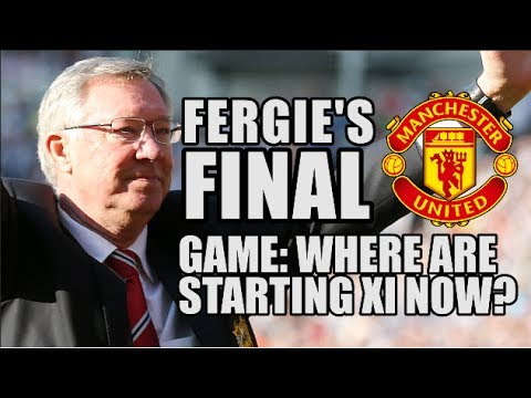 Sir Alex Ferguson's Final Man Utd Game: Where Are The Starting XI Now?