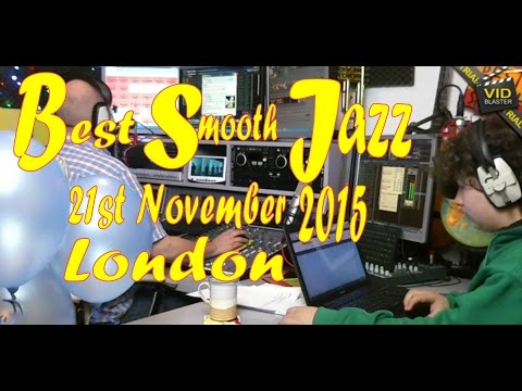 Best Smooth Jazz  (21st November 2015) Host Rod Lucas
