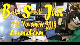 Best Smooth Jazz  (21st November 2015) Host Rod Lucas