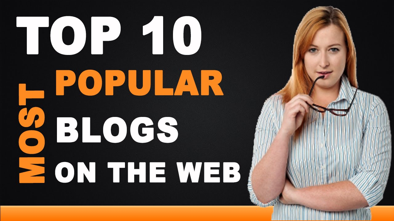 Top 10 Most Popular Blogs on the Web