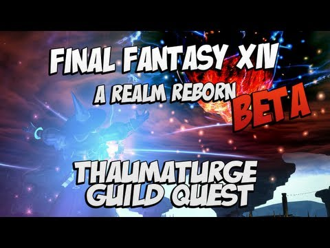 Final Fantasy XIV: A Realm Reborn Beta - Thaumaturge Guild Quest