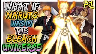 What if Naruto was in the Bleach Universe | PART 1