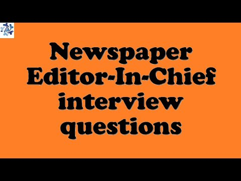 Newspaper Editor-In-Chief interview questions