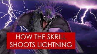 EXPLAINED: How the Skrill shoots lightning? [How To Train Your Dragon]