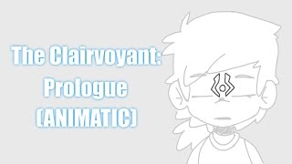 The Clairvoyant: Prologue (ANIMATIC)