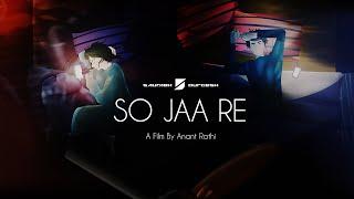 Saurabh Durgesh - So Jaa Re [Official Music Video]