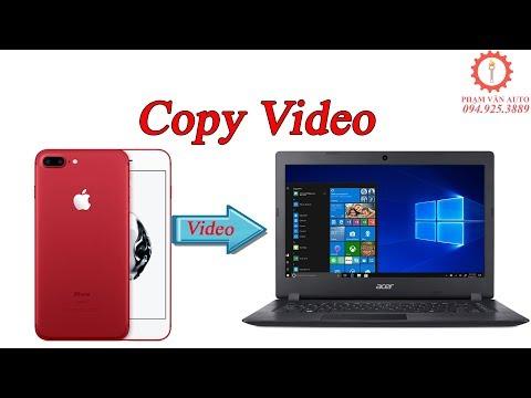 Hướng Dẫn Copy Video Từ Iphone Sang Máy Tính Đơn Giản Nhất | Phạm Văn Auto