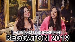 LAS MEJORES CANCIONES DE REGGATON DEL 2019!!! FT. Liza Quinn | Emma Mizrahi
