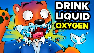 What Would Happen If You Drank Liquid Oxygen?