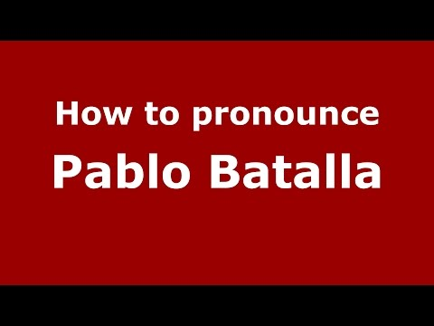 How to pronounce Pablo Batalla (Spanish/Argentina) - PronounceNames.com
