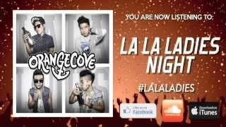 Watch Orangecove La La Ladies Night video