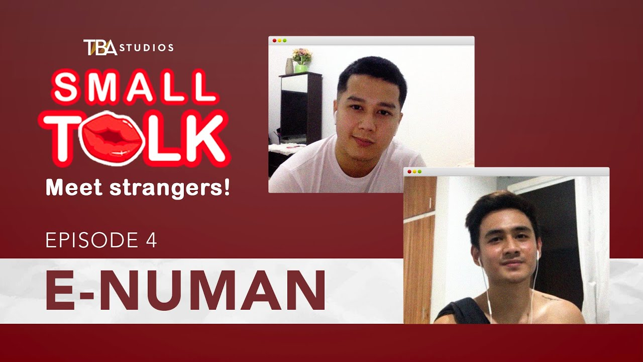 Small Talk | Episode 4: E-numan | Jomari Angeles, Kenneth Paul Cruz | TBA Studios (English Subs)
