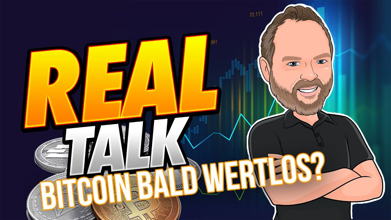 Bitcoin Bald Wertlos.