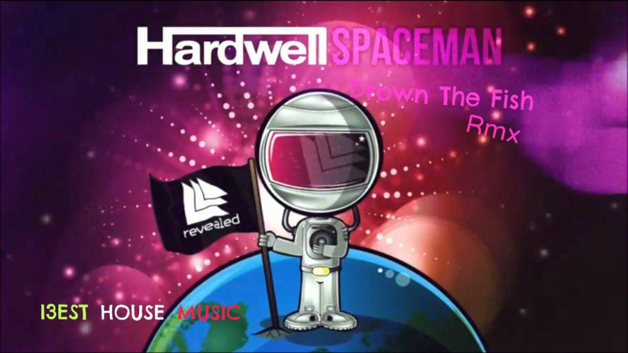 hardwell spaceman drown the fish remix