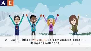 American English Idioms: Way to go!