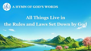 """All Things Live in the Rules and Laws Set Down by God"" 
