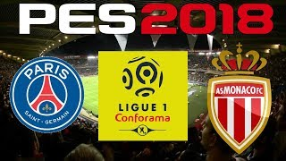 Pes 2018 - 2017-18 ligue 1 - psg vs monaco