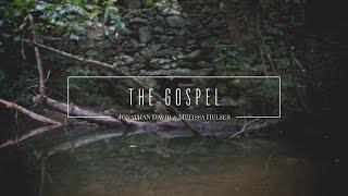 The Gospel // Official Lyric Video // Jonathan & Melissa Helser