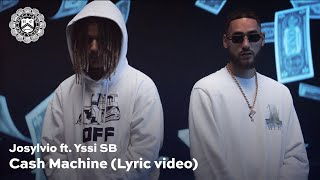 Josylvio - Cash Machine ft. Yssi SB (prod. 23Beats) [Lyric Video]